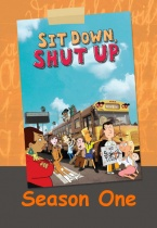 Sit Down, Shut Up saison 1 - Seriesaddict